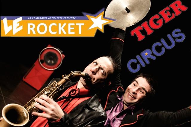 Artiflette - Le Rocket Tiger Circus